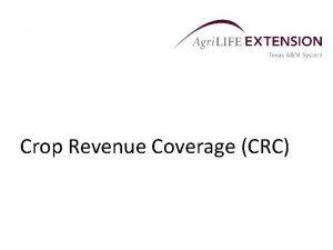 Crop Revenue Coverage CRC Crop Revenue Coverage CRC