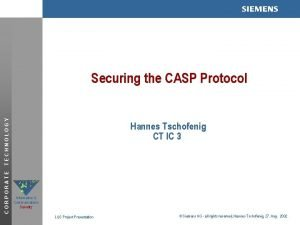 s CORPORATE TECHNOLOGY Securing the CASP Protocol Hannes