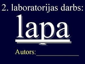 2 laboratorijas darbs lapa Autors 4 uzdevums LAPU