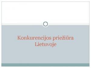 Konkurencijos prieira Lietuvoje Konkurencija Terminas konkurencija kils i