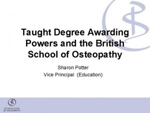 Taught Degree Awarding Powers and the British School