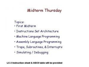 Midterm Thursday Topics First Midterm Instructions Set Architecture