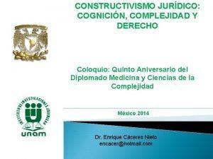 CONSTRUCTIVISMO JURDICO COGNICIN COMPLEJIDAD Y DERECHO Coloquio Quinto