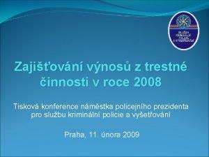 Zajiovn vnos z trestn innosti v roce 2008