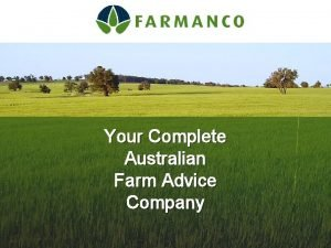 Your Complete Australian Farm Advice Company Your Complete