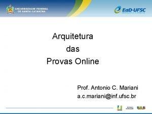 Arquitetura das Provas Online Prof Antonio C Mariani