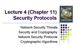 Lecture 4 Chapter 11 Security Protocols Network Security