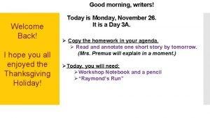 Good morning writers Welcome Back I hope you