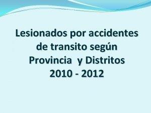 Lesionados por accidentes de transito segn Provincia y