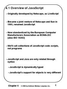4 1 Overview of Java Script Originally developed