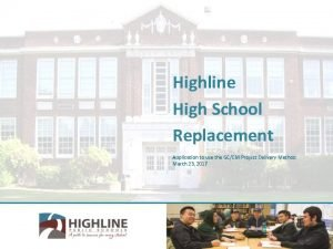 Highline High School Replacement Application to use the