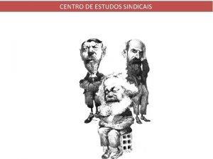 CENTRO DE ESTUDOS SINDICAIS Os Clssicos das Cincias