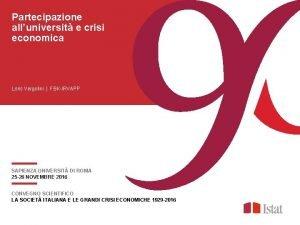 Partecipazione alluniversit e crisi economica Loris Vergolini FBKIRVAPP