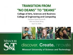 TRANSITION FROM NO DEANS TO DEANS College of