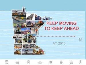 KEEP MOVING TO KEEP AHEAD M AY 2013