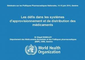 Sminaire sur les Politiques Pharmaceutiques Nationales 14 18