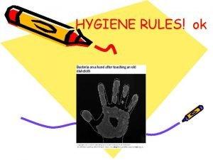 HYGIENE RULES ok Kitchen Hygiene Wash your hands