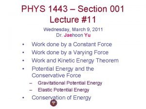 PHYS 1443 Section 001 Lecture 11 Wednesday March