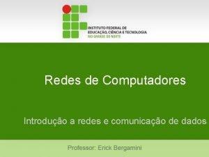 Redes de Computadores Introduo a redes e comunicao