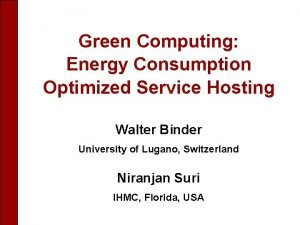 Green Computing Energy Consumption Optimized Service Hosting Walter
