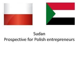 Sudan Prospective for Polish entrepreneurs Country Profile Sudan