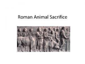 Roman Animal Sacrifice Roman Sacrifice 1 Lustration Purification