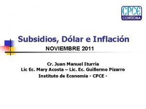 Subsidios Dlar e Inflacin NOVIEMBRE 2011 Cr Juan