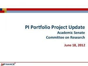PI Portfolio Project Update Academic Senate Committee on