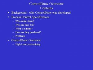 Control Draw Overview Contents Background why Control Draw