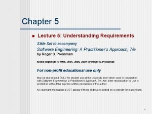 Chapter 5 n Lecture 5 Understanding Requirements Slide
