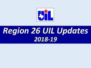 Region 26 UIL Updates 2018 19 UIL Music