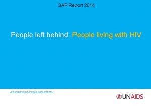 GAP Report 2014 People left behind People living