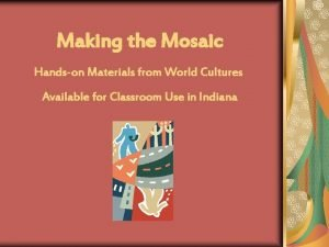 Making the Mosaic Handson Materials from World Cultures