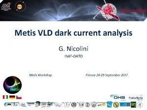 Metis VLD dark current analysis G Nicolini INAFOATO