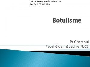 Cours 4 eme anne mdecine Anne 20192020 Botulisme