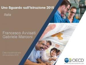 Uno Sguardo sullIstruzione 2015 Italia Francesco Avvisati Gabriele