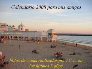 Calendario 2008 para mis amigos Balneario de la