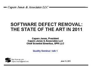 Capers Jones Associates LLC SOFTWARE DEFECT REMOVAL THE