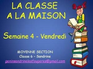 LA CLASSE A LA MAISON Semaine 4 Vendredi