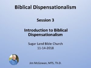 Biblical Dispensationalism Session 3 Introduction to Biblical Dispensationalism