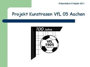 Prsentation Frhjahr 2011 Projekt Kunstrasen Vf L 05