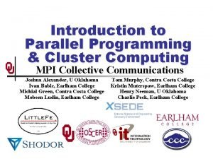 Introduction to Parallel Programming Cluster Computing MPI Collective