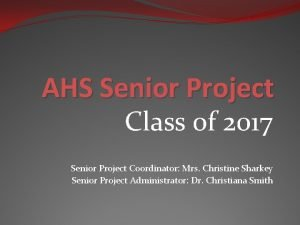 AHS Senior Project Class of 2017 Senior Project