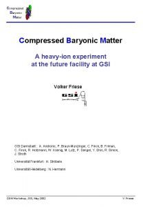Compressed Baryonic Matter A heavyion experiment at the