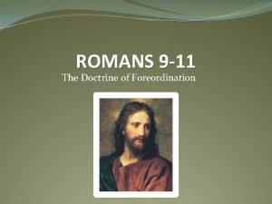 ROMANS 9 11 The Doctrine of Foreordination Romans