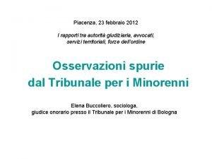 Piacenza 23 febbraio 2012 I rapporti tra autorit
