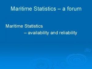 Maritime Statistics a forum Maritime Statistics availability and
