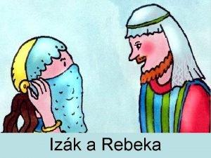 Izk a Rebeka Hra Hdaj kto je Rebeka