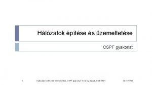 Hlzatok ptse s zemeltetse OSPF gyakorlat 1 Hlzatok