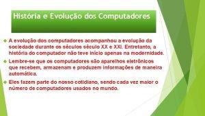 Histria e Evoluo dos Computadores A evoluo dos